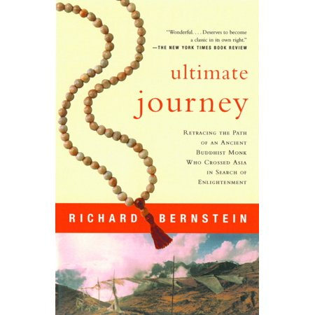 Ultimate Journey : Retracing the Path of an Ancient Buddhist Monk Who Crossed Asia in Search of Enlightenment