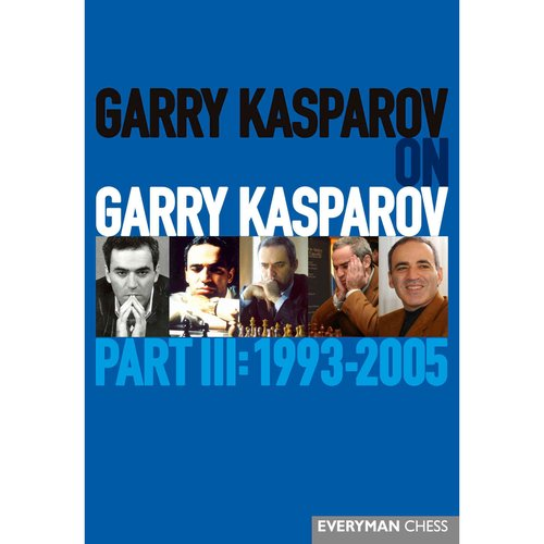 Garry Kasparov on Garry Kasparov 1993-2005