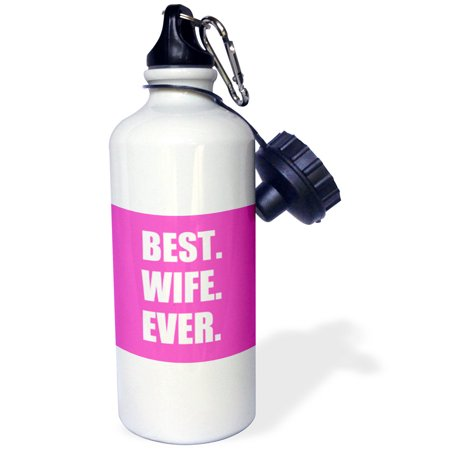 3dRose Hot Pink Best Wife Ever - bold anniversary valentines day gift for her, Sports Water Bottle, 21oz](Sports Gifts)