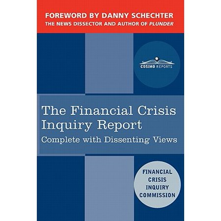 The Financial Crisis Inquiry Report : The Final Report of the National Commission on the Causes of the Financial and Economic Crisis in the United