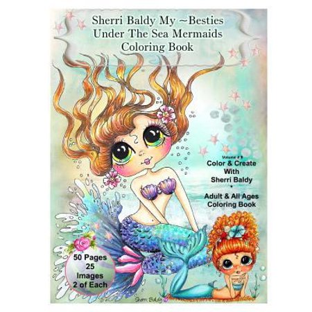 Sherri Baldy My Besties Under The Sea Mermaids Coloring Book For Adults And All Ages