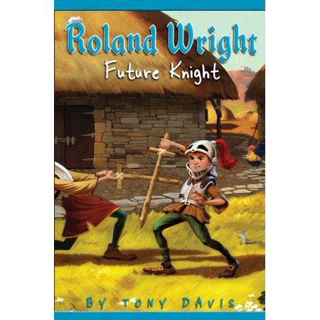 Roland Wright: Future Knight - eBook (The History And Future Of Kaatsu Training)
