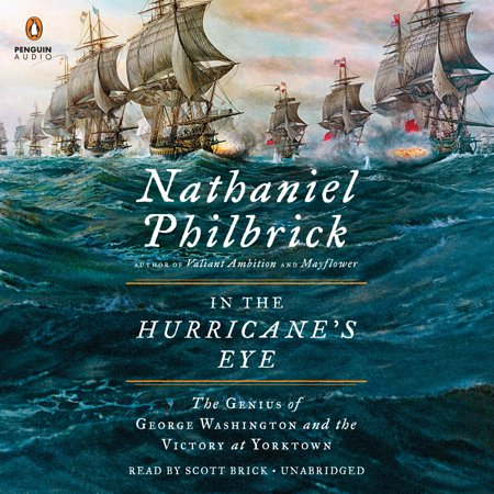 In the Hurricane's Eye : The Genius of George Washington and the Victory at Yorktown (Eye Of A Hurricane)