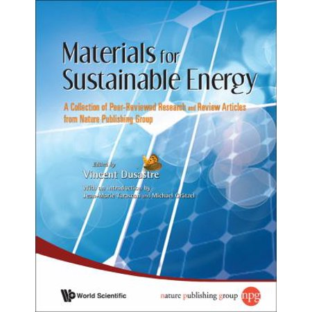 Materials For Sustainable Energy  A Collection Of Peer Reviewed Research And Review Articles From Nature Publishing Group