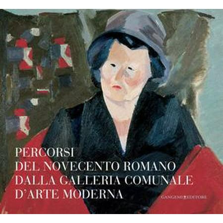Percorsi del Novecento romano dalla Galleria Comunale d'Arte Moderna -