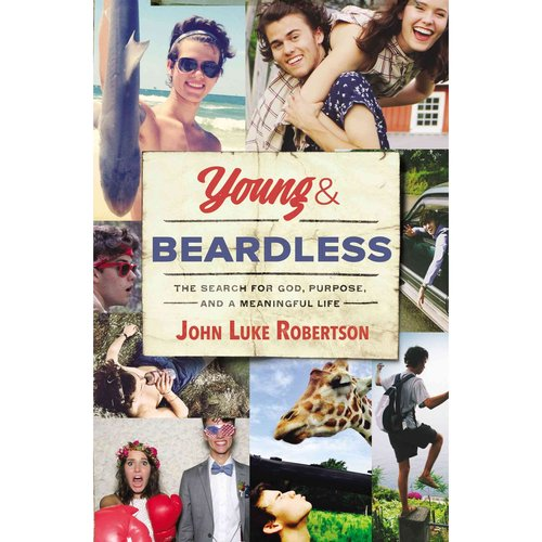 Young & Beardless: The Search for God, Purpose, and a Meaningful Life