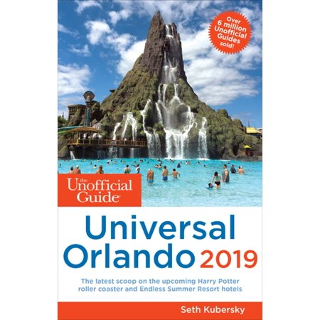 The Unofficial Guide to Universal Orlando 2019 -