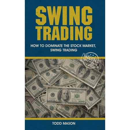 Swing Trading: How to Dominate The Stock Market, Swing Trading - (Different Types Of Trading In Stock Market)