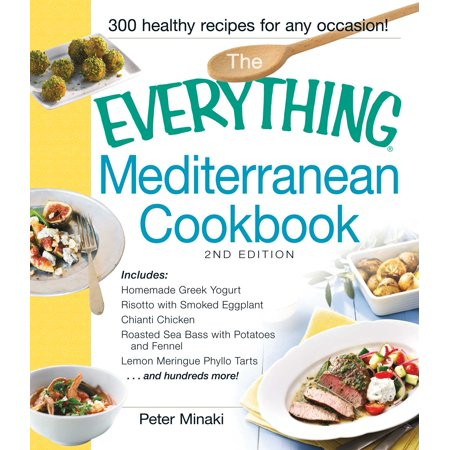 The Everything Mediterranean Cookbook : Includes Homemade Greek Yogurt, Risotto with Smoked Eggplant, Chianti Chicken, Roasted Sea Bass with Potatoes and Fennel, Lemon Meringue Phyllo Tarts and hundreds more! - Homemade Lemon Bars