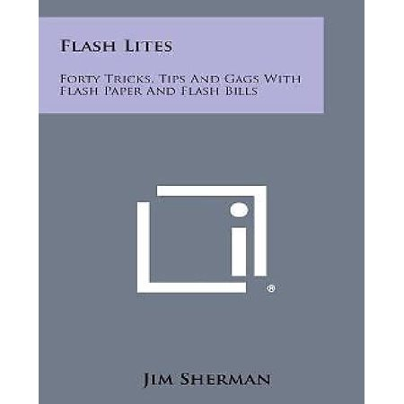 Flash Lites: Forty Tricks, Tips and Gags with Flash Paper and Flash Bills - image 1 de 1
