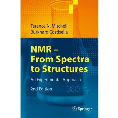 NMR - From Spectra to Structures: An Experimental Approach