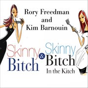 Skinny Bitch Deluxe Edition - Audiobook