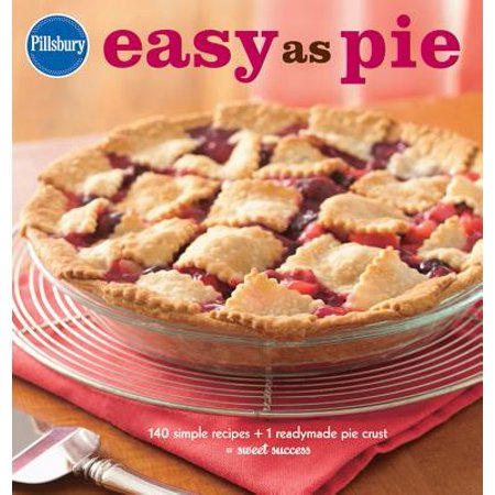 Pillsbury Easy as Pie : 140 Simple Recipes + 1 Readymade Pie Crust = Sweet Success for $<!---->