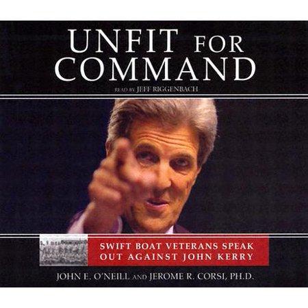 Unfit for Command: Swift Boat Veterans Speak Out Against John (Best Government Jobs For Veterans)
