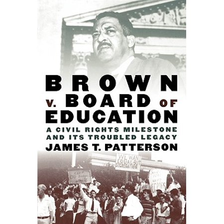 Brown V. Board of Education : A Civil Rights Milestone and Its Troubled (Brown V Board Of Education Doll Test)