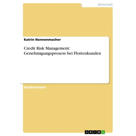 Credit Risk Management: Genehmigungsprozess bei Flottenkunden -