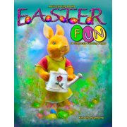 Easter Fun: Adult Coloring Books Easter Fun: 44 grayscale coloring pages of bunnies, Easter eggs, floral scenes with Lillies, children and more (Paperback)