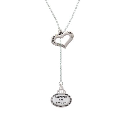 Keep Calm and Bake On - Dream Hope Wish Heart Lariat Necklace