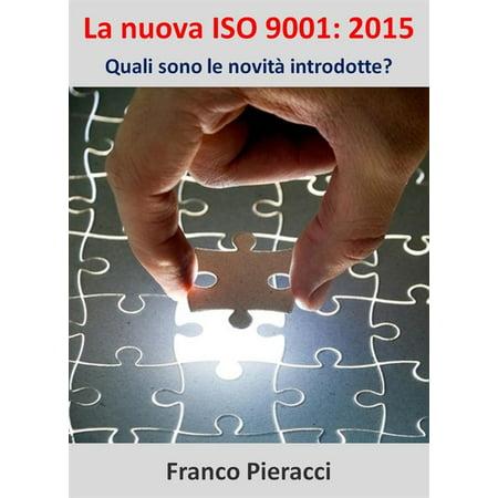 La nuova ISO 9001: 2015 Quali sono le novità introdotte? -