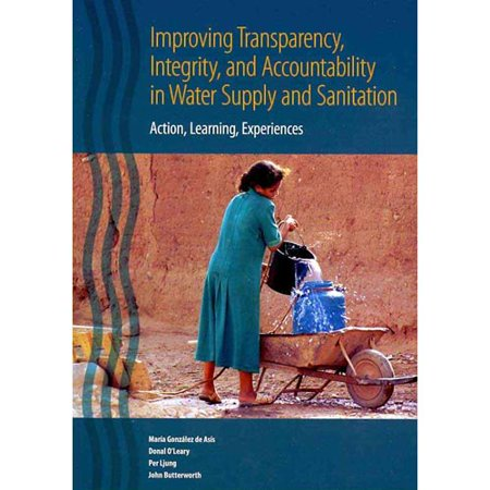 Improving Transparency  Integrity  And Accountability In Water Supply And Sanitation  Action  Learning  Experiences