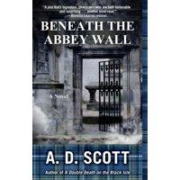 Beneath the Abbey Wall : A Novel