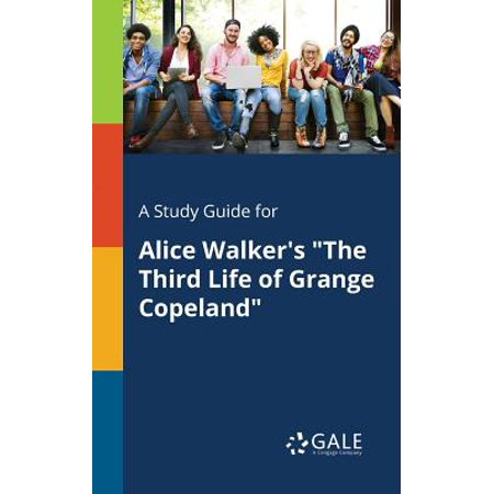 A Study Guide for Alice Walker's the Third Life of Grange