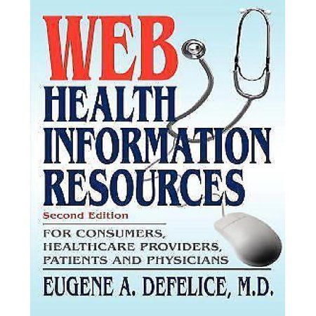 Web Health Information Resources  For Consumers  Healthcare Providers  Patients And Physicians