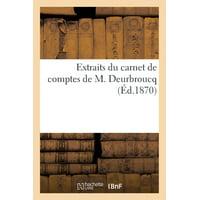 Extraits Du Carnet de Comptes de M. Deurbroucq