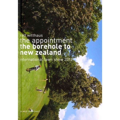 The Appointment: The Borehole to New Zealand: International Lawn Show 2012