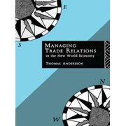 Managing Trade Relations in the New World Economy - eBook