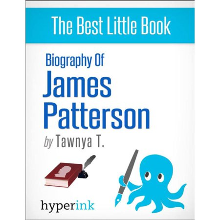 Biography of James Patterson (American Novelist, Writer of the Alex Cross and Women's Murder Club Series) - (James Patterson Alex Cross Series In Order)