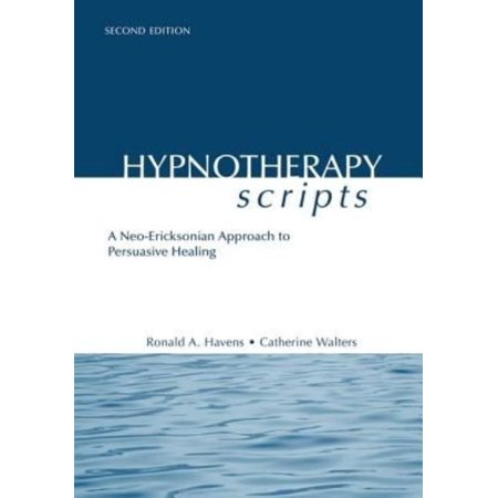 Hypnotherapy Scripts  A Neo Ericksonian Approach To Persuasive Healing