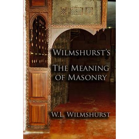 Wilmshurst's the Meaning of Masonry
