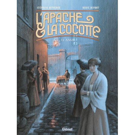 L'Apache & la Cocotte - Tome 01 -