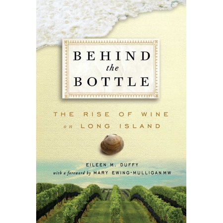Behind the Bottle : The Rise of Wine on Long Island ()