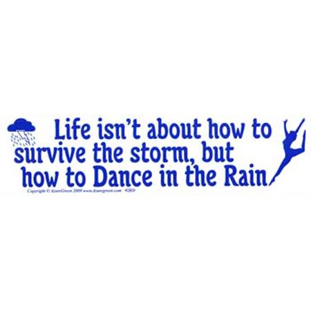 AzureGreen EBLIFD Life Isnt About How to Survive The Storm But How to Dance Bumper (But Bush Sticker)