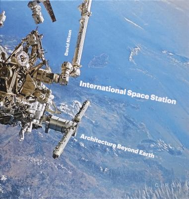 International Space Station : Architecture Beyond Earth