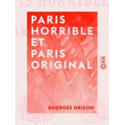 Paris horrible et Paris original - eBook