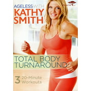 Ageless with Kathy Smith: Total Body Turnaround by ACORN MEDIA
