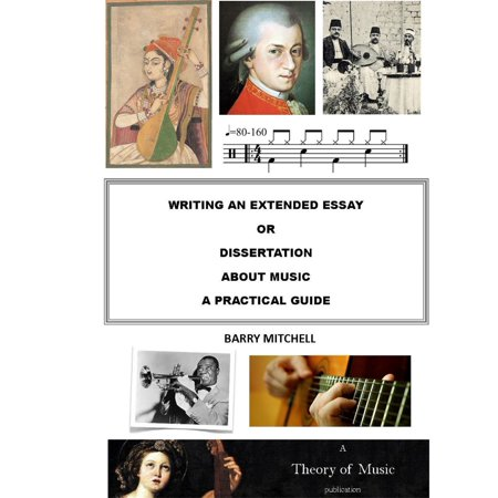 Writing an Extended Essay or Dissertation about Music: A Practical Guide - eBook Music Writing Part