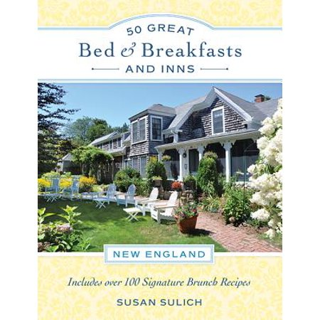 50 Great Bed & Breakfasts and Inns: New England : Includes Over 100 Signature Brunch (Great Breakfasts)