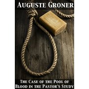 The Case of the Pool of Blood in the Pastor's Study - eBook