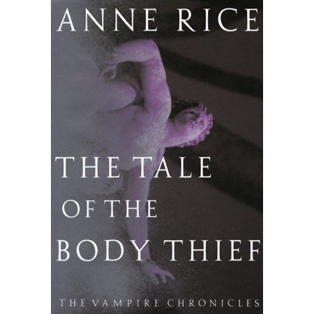 The Tale of the Body Thief : The Vampire