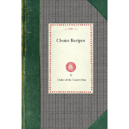 Choice Recipes (Order of Eastern - Past Matron Eastern Star