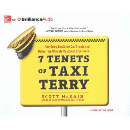 7 Tenets of Taxi Terry: How Every Employee Can Create and Deliver the Ultimate Customer Experience by