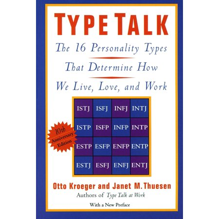 Type Talk : The 16 Personality Types That Determine How We Live, Love, and