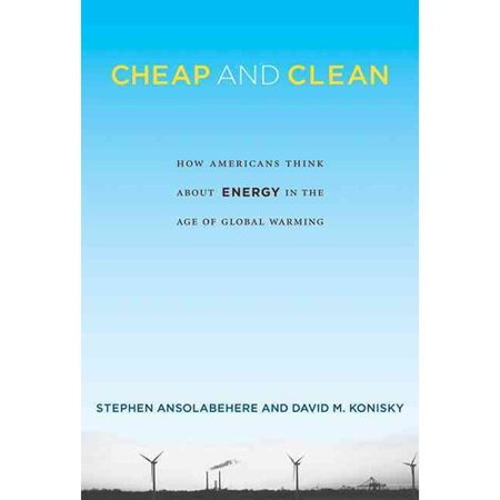Cheap And Clean  How Americans Think About Energy In The Age Of Global Warming