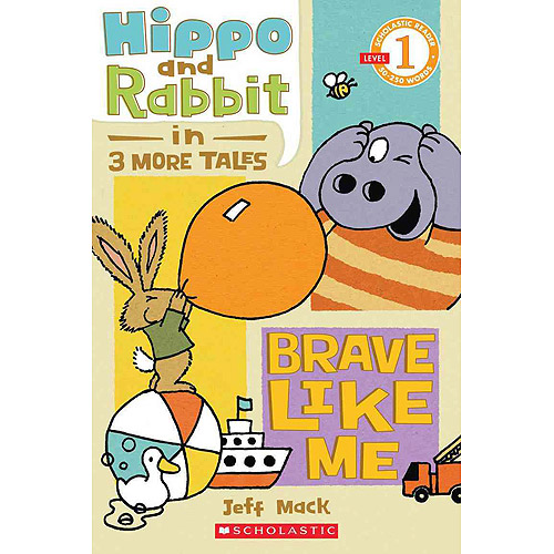 Hippo and Rabbit : Three More Tales : Brave Like Me: 3 More Tales