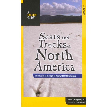 Scats & Tracks North America: A Field Guide to the Signs of Nearly 150 Wildlife Species