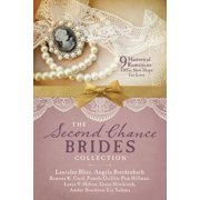 The Second Chance Brides Collection : Nine Historical Romances Offer New Hope for Love